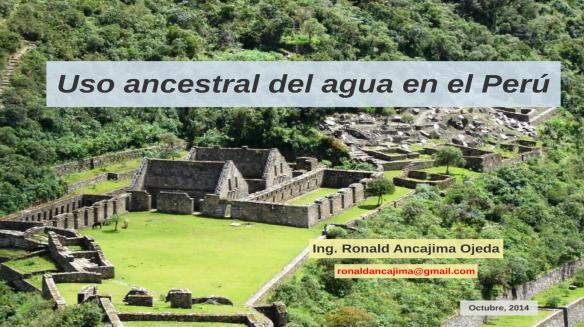 Ingresar a la presentación: Uso Ancestral del agua en el Perú